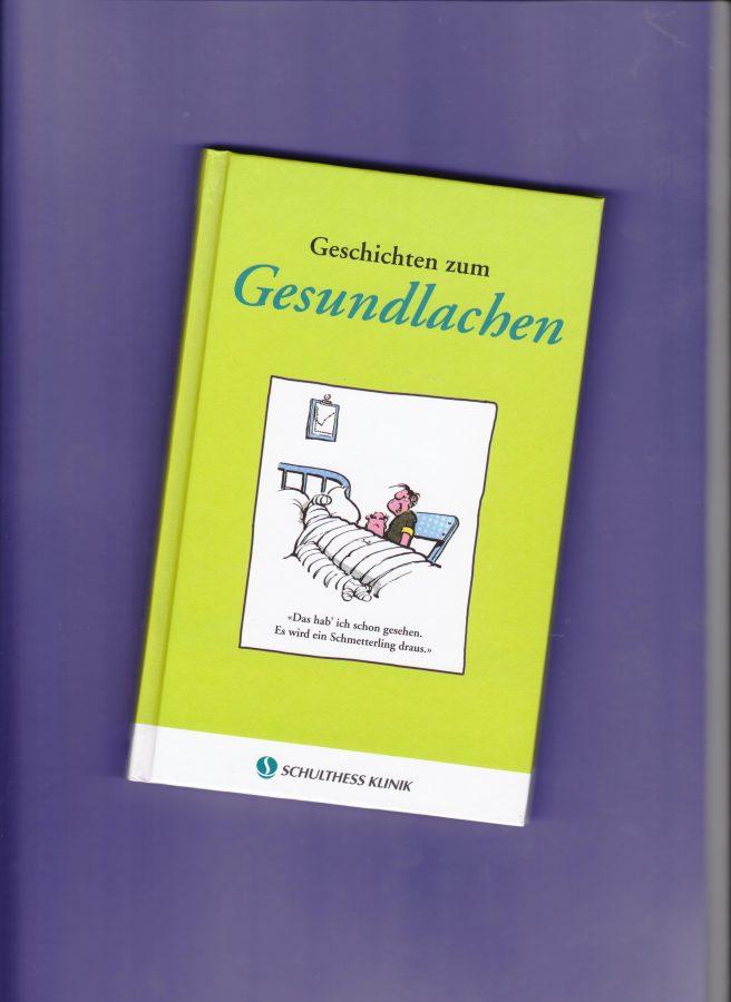 Geschichten zum Gesundlachen - Buch für die Schulthess-Klinik